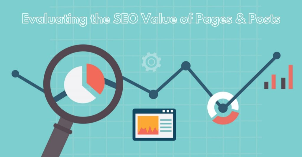 evaluating seo value of pages & posts